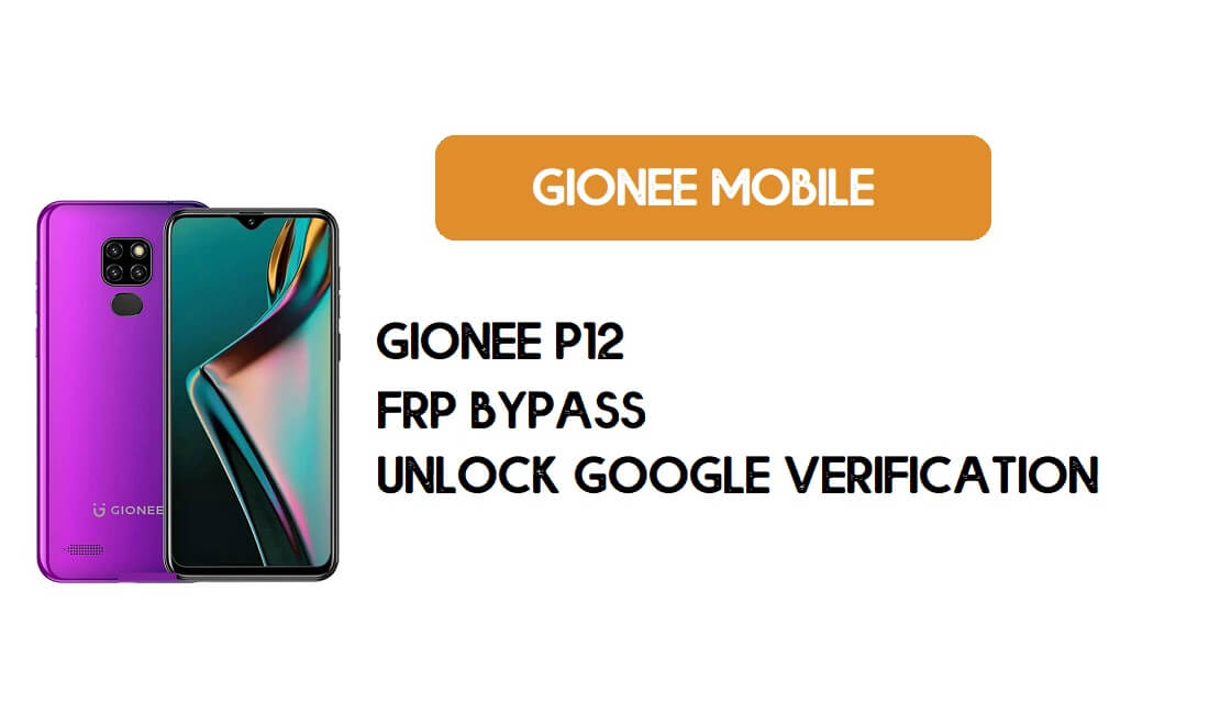Gionee P12 FRP Bypass – Unlock Google Verification (Android 10)- Without PC