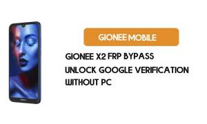 Gionee X2 FRP Bypass – Unlock Google Verification (Android 9)- Without PC