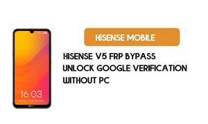 HiSense V5 FRP Bypass Without PC - Unlock Google [Android 9.0] Free