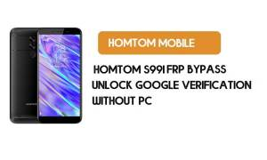 HomTom S99i FRP Bypass Without PC – Unlock Google Android 9.0 Pie