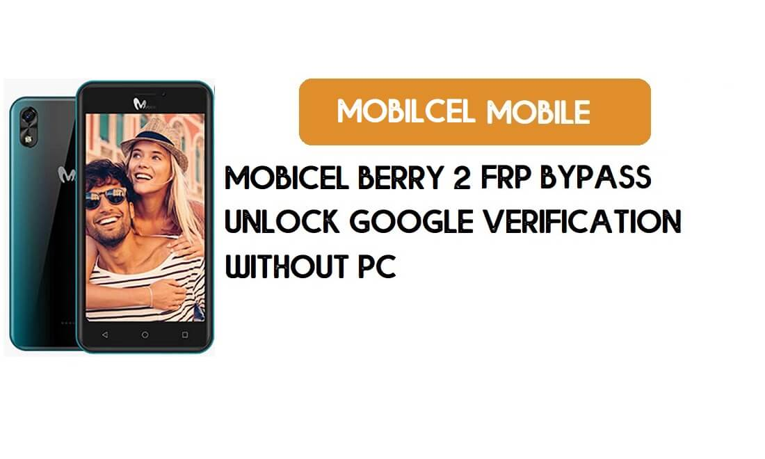Mobicel Berry 2 FRP Bypass Without PC - Unlock Google [Android 9 Go]