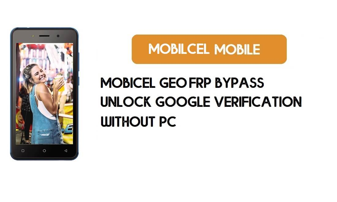 Mobicel GEO FRP Bypass Without PC - Unlock Google [Android 8.1] Free