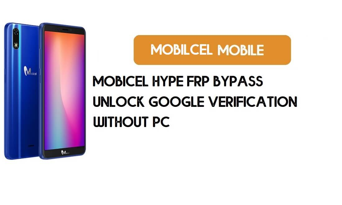 Mobicel Hype FRP Bypass Without PC - Unlock Google [Android 8.1 Go]