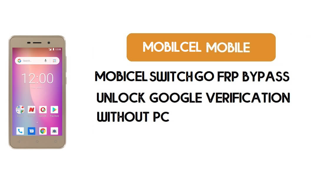 Mobicel Switch Go FRP Bypass Without PC - Unlock Google [Android 8.1]