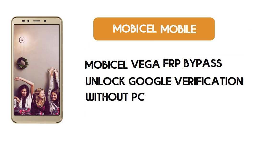 Mobicel Vega FRP Bypass Without PC - Unlock Google [Android 7.0] Free