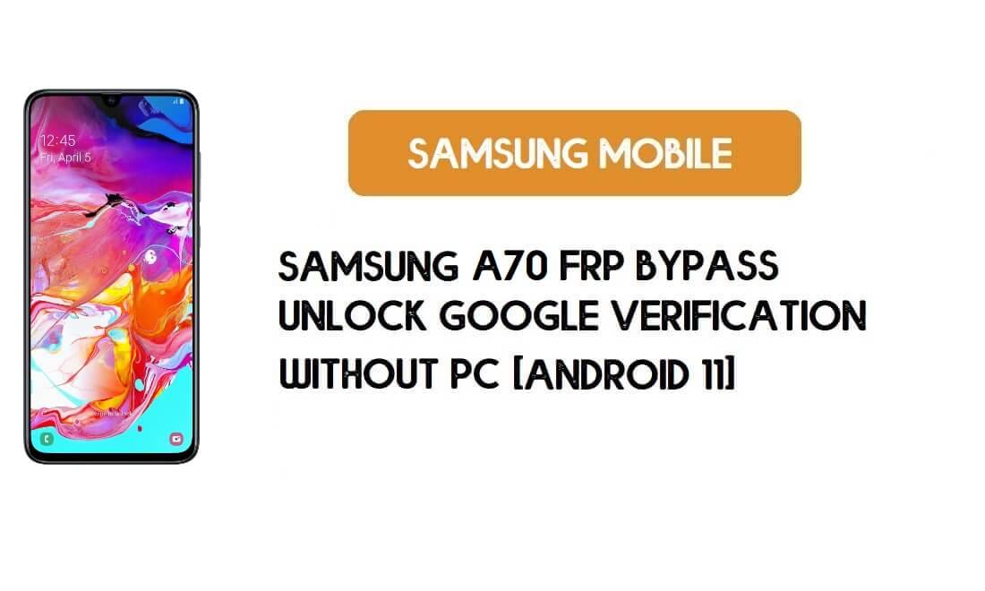 Samsung A70 (SM-A705) FRP Bypass Android 11 -Unlock Google Account