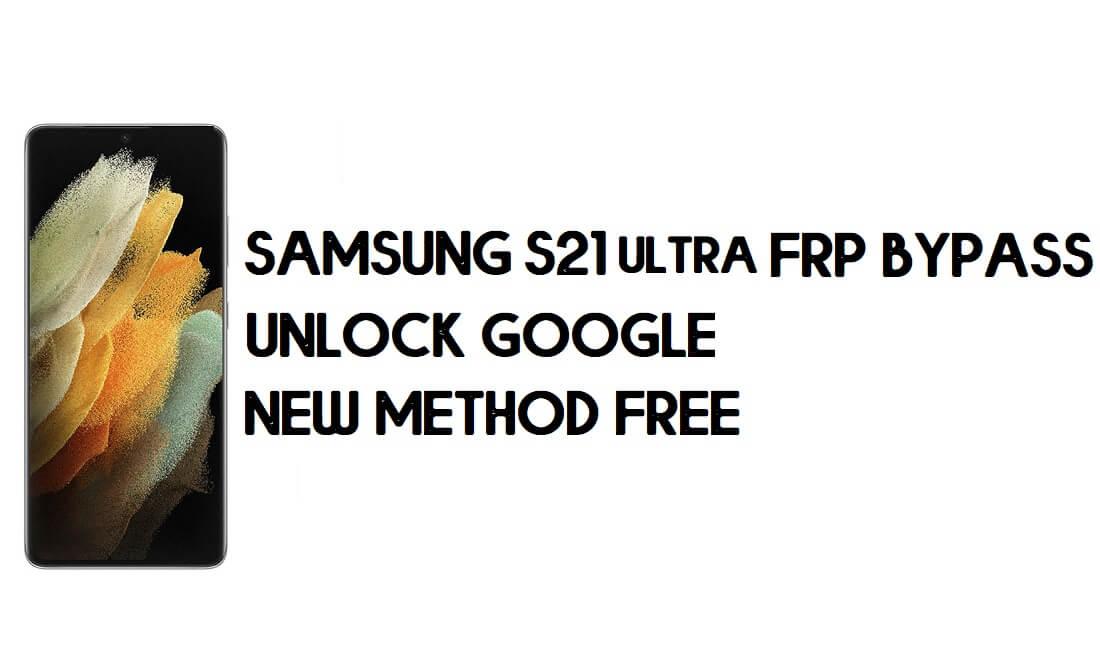 Samsung S21 Ultra FRP Bypass Android 11 - Unlock Google [New Method