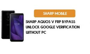 Sharp Aquos V FRP Bypass Without PC – Unlock Google Android 9 Pie