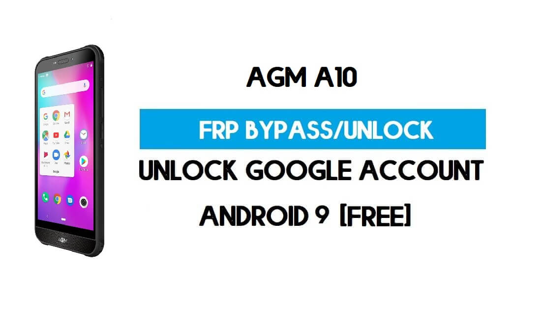 AGM A10 FRP Bypass Without PC – Unlock Google Android 9 (Free)