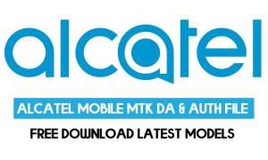 Alcatel Mobile MTK DA & AUTH File Latest Models Free Download – 2021