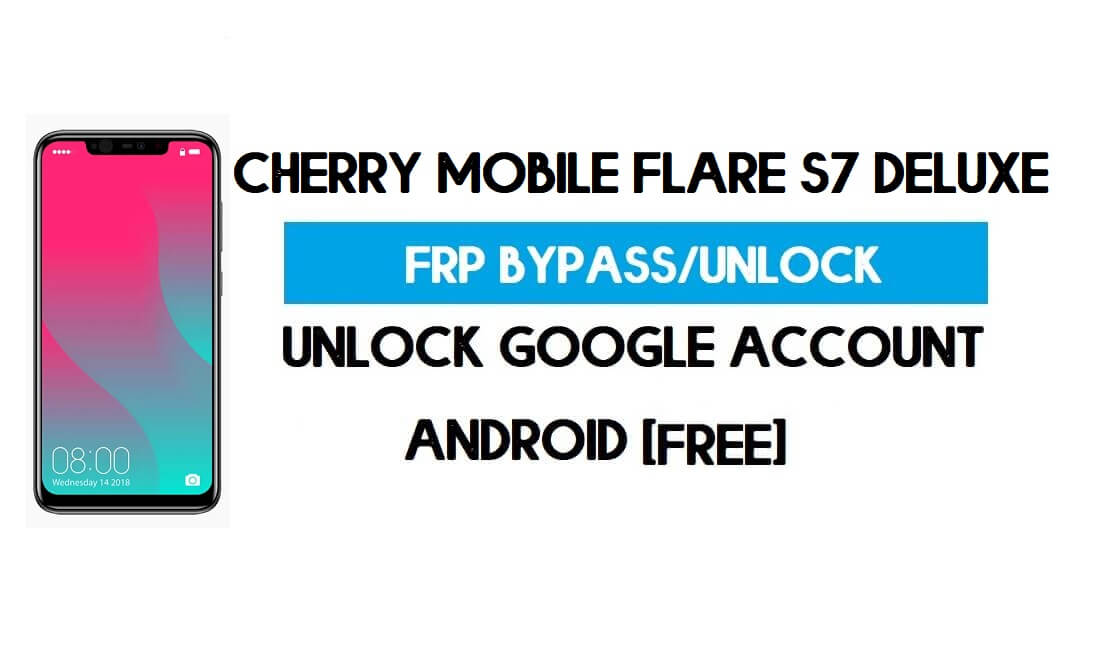 Cherry Mobile Flare S7 Deluxe FRP Bypass – Unlock Google Android 8.1