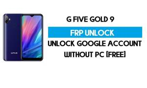 G Five Gold 9 FRP Bypass Without PC – Unlock Google Android 9 (Free)