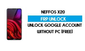 Neffos X20 FRP Bypass Without PC – Unlock Google Android 9 Pie (Free)