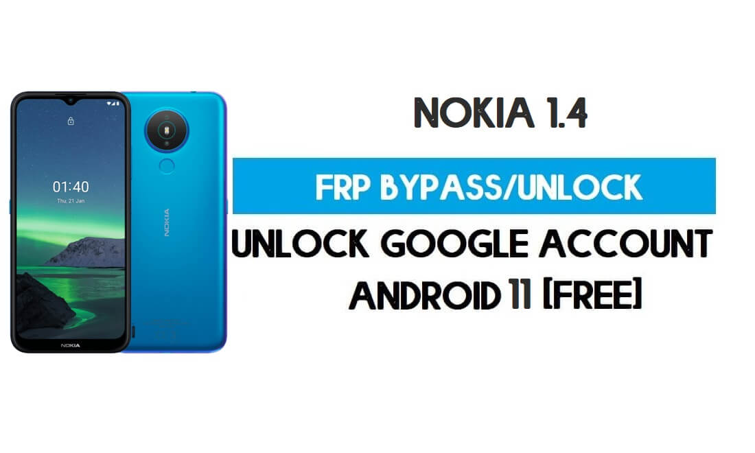 Nokia 1.4 FRP Bypass Android 11 Go Without PC – Unlock google gmail