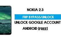 Nokia 2.3 FRP Bypass – Unlock Google Account [Android 11] Free New Method (Without PC)