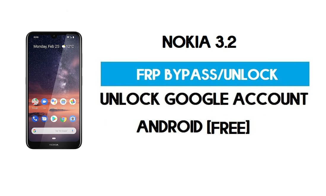 Nokia 3.2 FRP Bypass Without PC – Unlock Google [Android 11] Free
