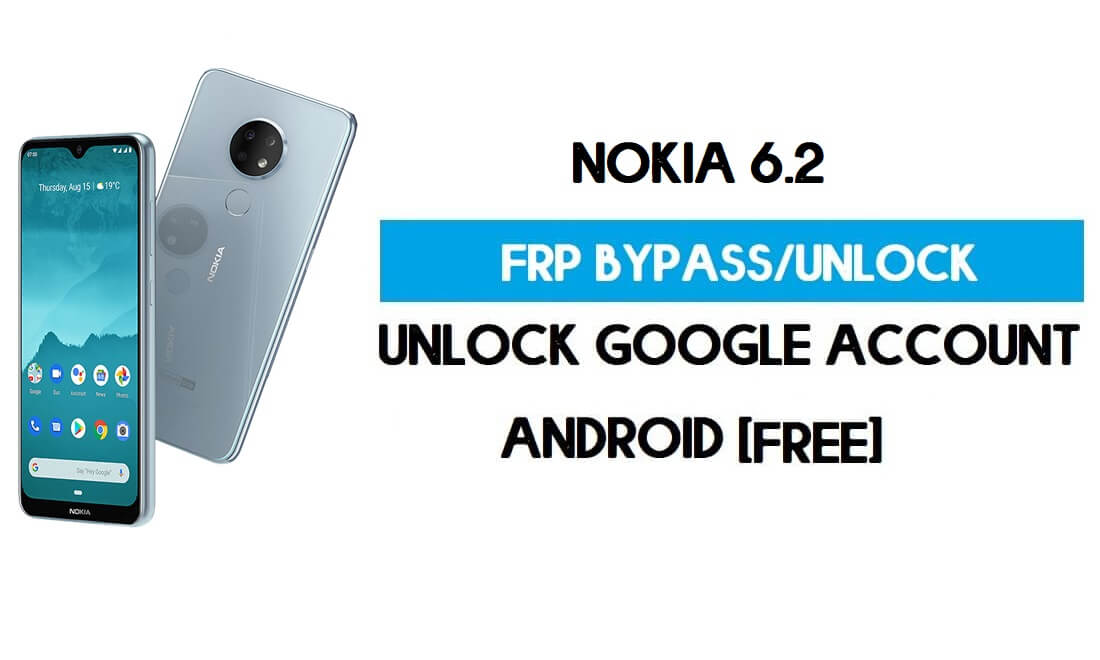 Unlock FRP Nokia 6.2 Without PC – Bypass Google [Android 10] Free