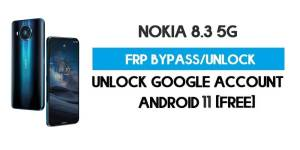 Nokia 8.3 5G FRP Bypass – Unlock Google Account [Android 11] Free New Method (Without PC)
