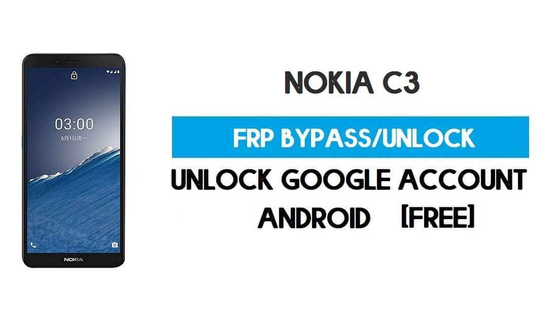Unlock FRP Nokia C3 – Bypass Google GMAIL Lock Android 10 without pc