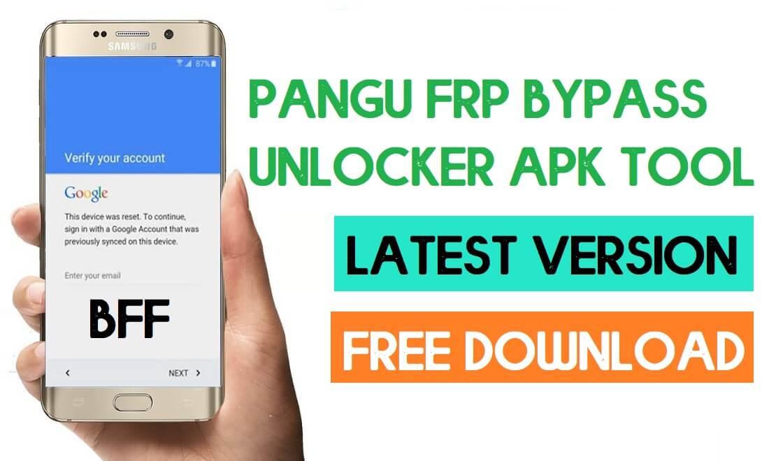 Download Pangu FRP Bypass Unlocker APK Tool Latest Version (2021)