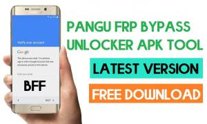 Download Pangu FRP Bypass Unlocker APK Tool Latest Version (2021)