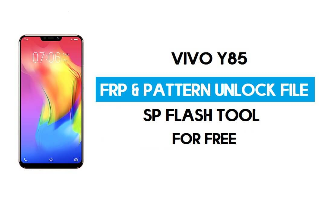 Vivo Y83 Pro FRP Pattern Unlock File (Reset Pattern/Google Account lock) [SP Flash Tool] Free
