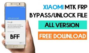 Xiaomi MTK FRP Bypass Files [All Models] Latest Free Download
