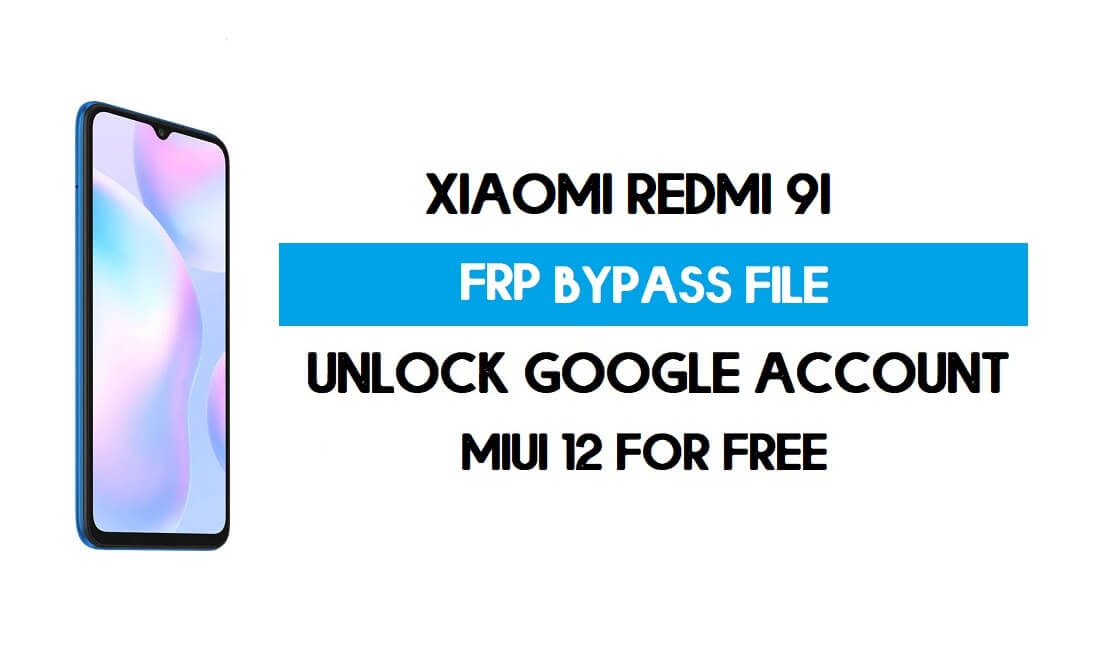Xiaomi Redmi 9i FRP File (Unlock Google Account) Without Auth [SP Flash Tool] Free