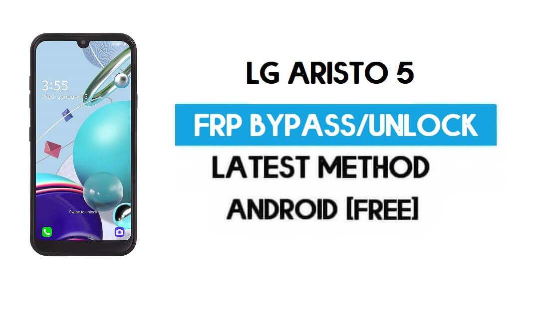LG Aristo 5 FRP Lock Bypass – Unlock GMAIL Without PC [Android 10]