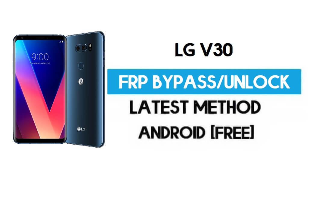 Unlock LG V30 FRP/Google Lock Bypass With SIM (Android 9) Latest Method Free
