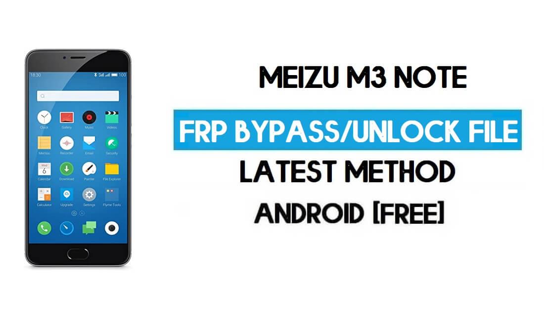 Meizu M3 Note FRP File (Unlock Google GMAIL Lock) Free Download