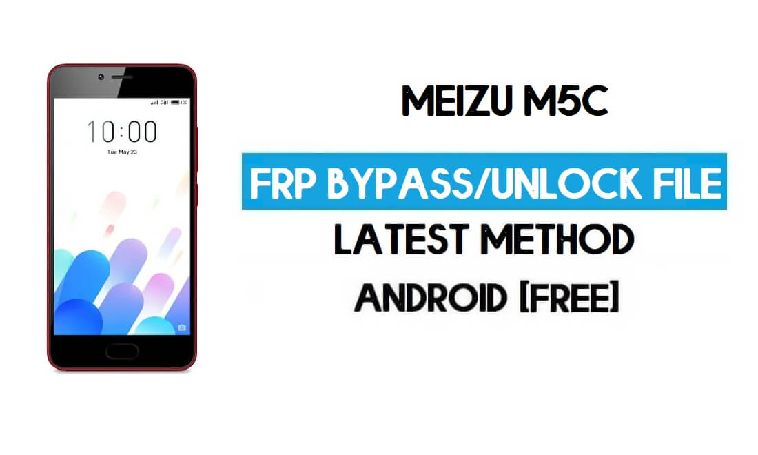 Meizu M5C FRP File (Unlock Google GMAIL Lock) Free Download