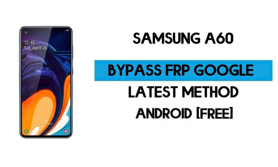 Samsung A60 (SM-A606F/Y) FRP Bypass Android 11 (Unlock Gmail lock)