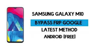 Samsung Galaxy M10 Android 9 FRP Unlock/Google Account Bypass – Final Solution 100% Working