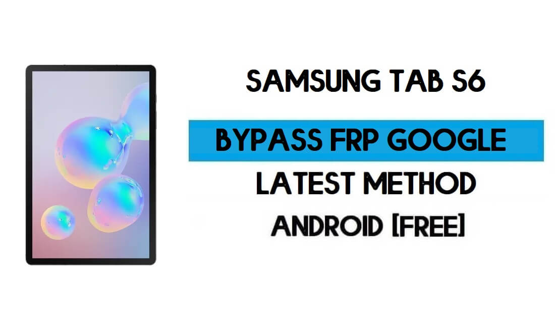 Samsung Tab S6 FRP Bypass (SM-T865) Android 11 R Unlock GMAIL lock