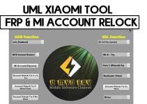 UML Xiaomi Tool – Xiaomi FRP & MI Account Relock Fix Tool Latest Version 2021