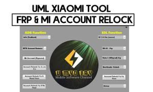 UML Xiaomi Tool - Xiaomi FRP & MI Account Relock Fix Tool Latest 2021