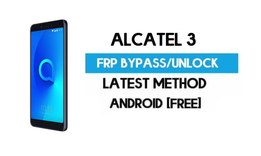 Alcatel 3 FRP Bypass – Unlock Google Gmail lock Android 8.0 (Latest free)