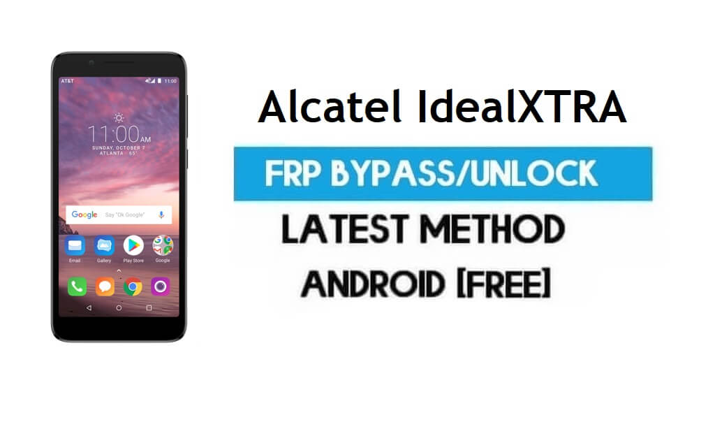 Alcatel IdealXTRA FRP Bypass – Unlock Gmail lock Android 8 Without PC