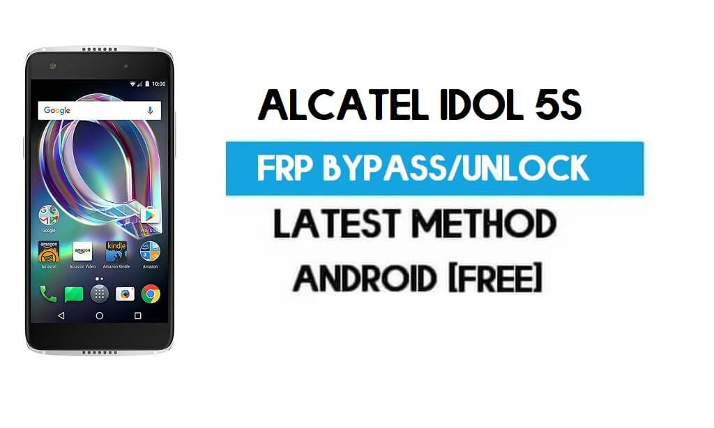 Alcatel Idol 5s FRP Bypass – Unlock Gmail Lock Android 7.0 (Without PC)