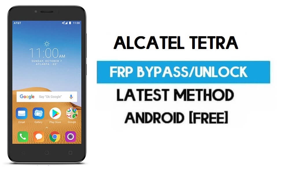 Alcatel Tetra FRP Bypass – Unlock Gmail Google Account (Android 8.1) (Without PC)
