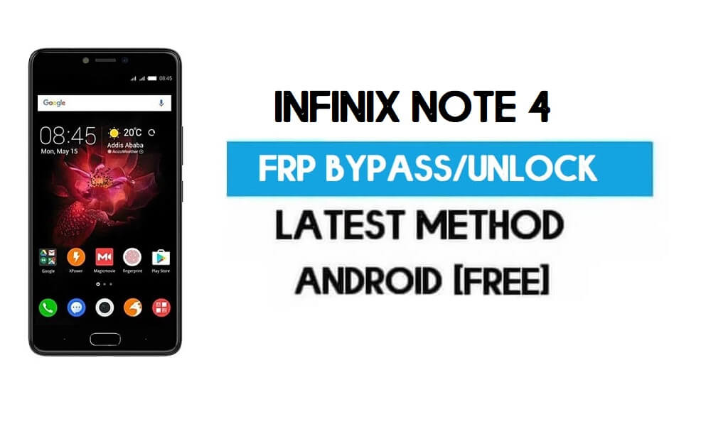 Infinix Note 4 FRP Bypass – Unlock Gmail Lock Android 7.0 (Without PC)