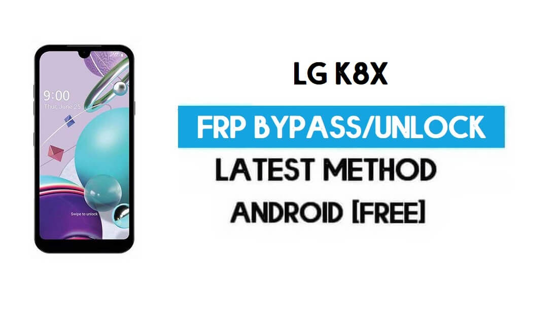 LG K8X FRP Lock Bypass – Unlock GMAIL Without PC [Android 10] Latest