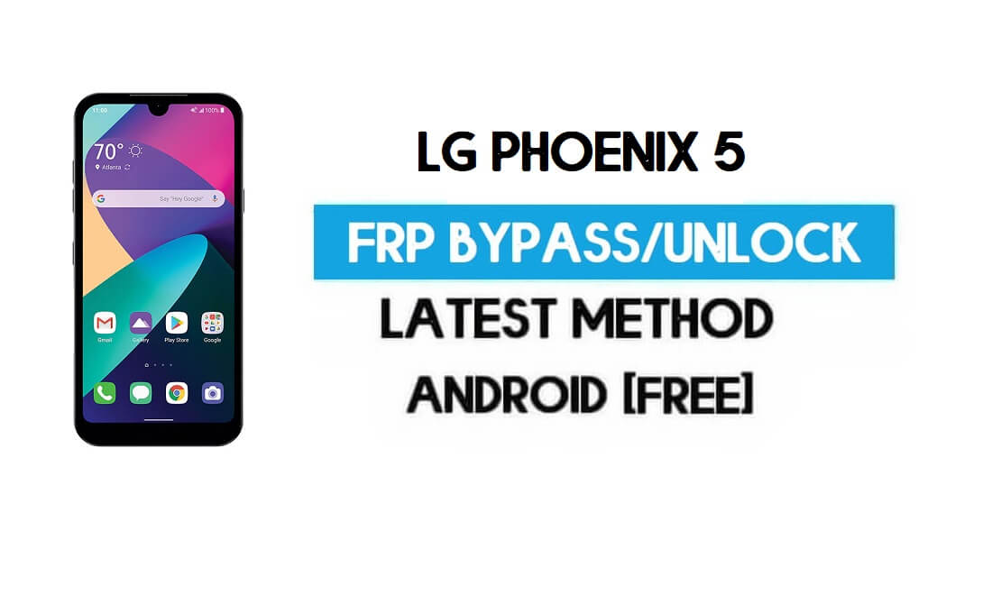 Unlock FRP LG Phoenix 5 – Reset GMAIL Without PC [Android 10] Free