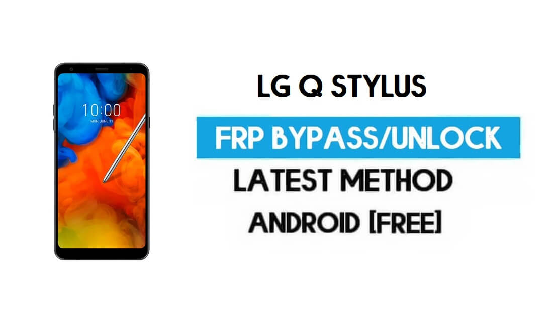 LG Q Stylus FRP/Google Gmail Bypass (Android 8.1) without PC/Sim/Apk