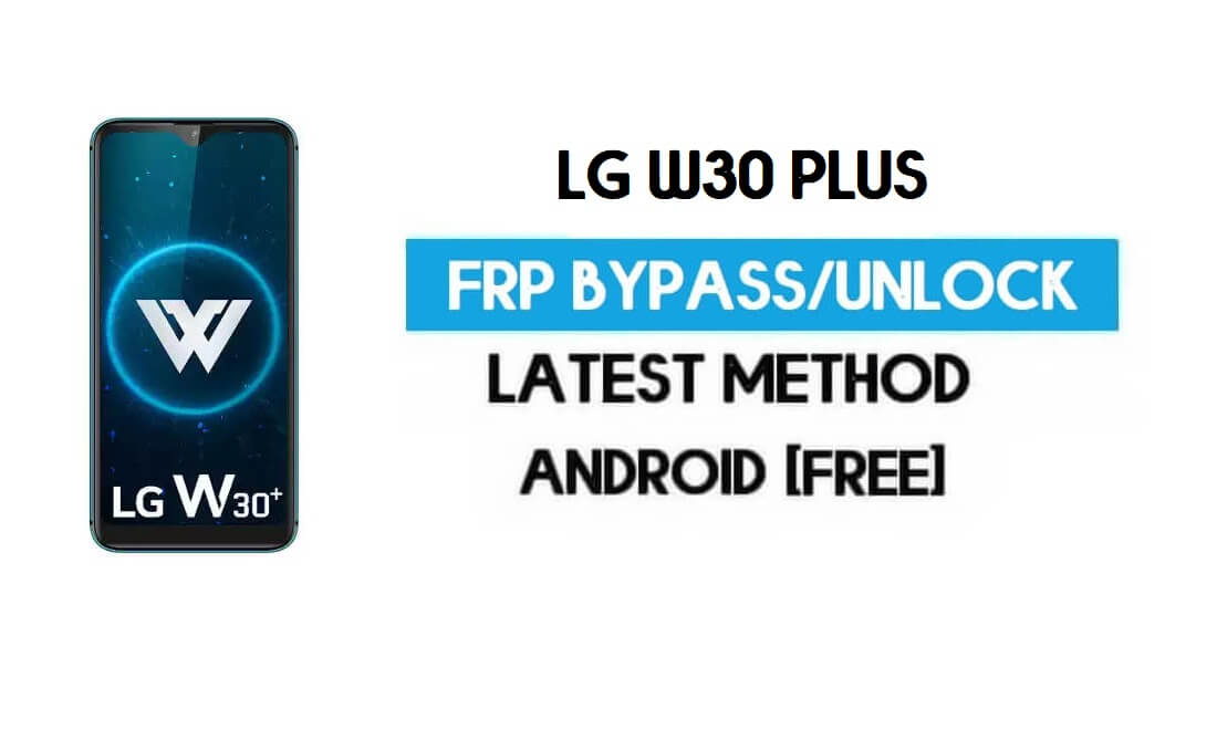 LG W30 Plus FRP Bypass - Unlock Google GMAIL Lock [Android 9.0] Without PC/APK