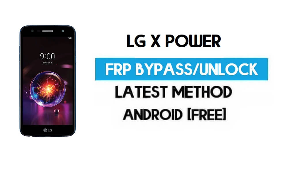 LG X Power FRP Bypass – Unlock Google GMAIL Lock [Android 6] Without PC/APK