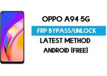 Oppo A94 5G Android 11 FRP Bypass – Unlock Google (Fix FRP Code Not Working) Without PC