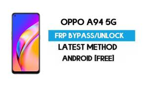Oppo A94 5G Android 11 FRP Bypass – Unlock Google Gmail Without PC