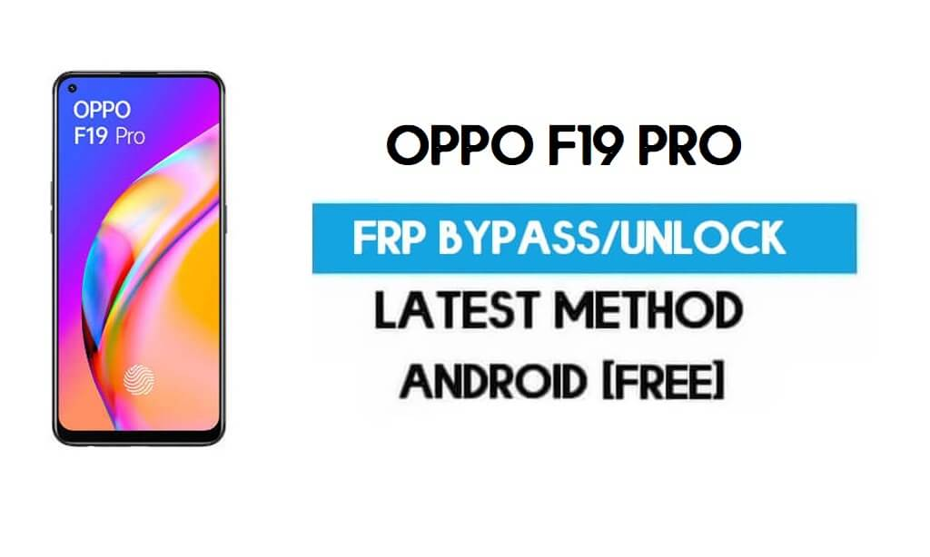 Oppo F19 Pro Android 11 FRP Bypass – Unlock Gmail Without PC Free